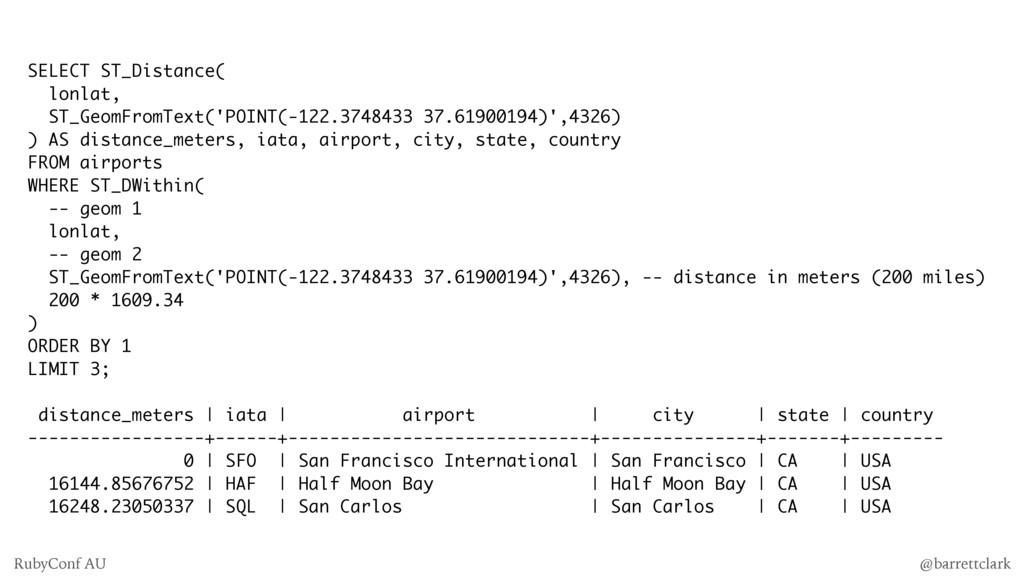 SELECT ST_Distance( lonlat, ST_GeomFromText('PO...