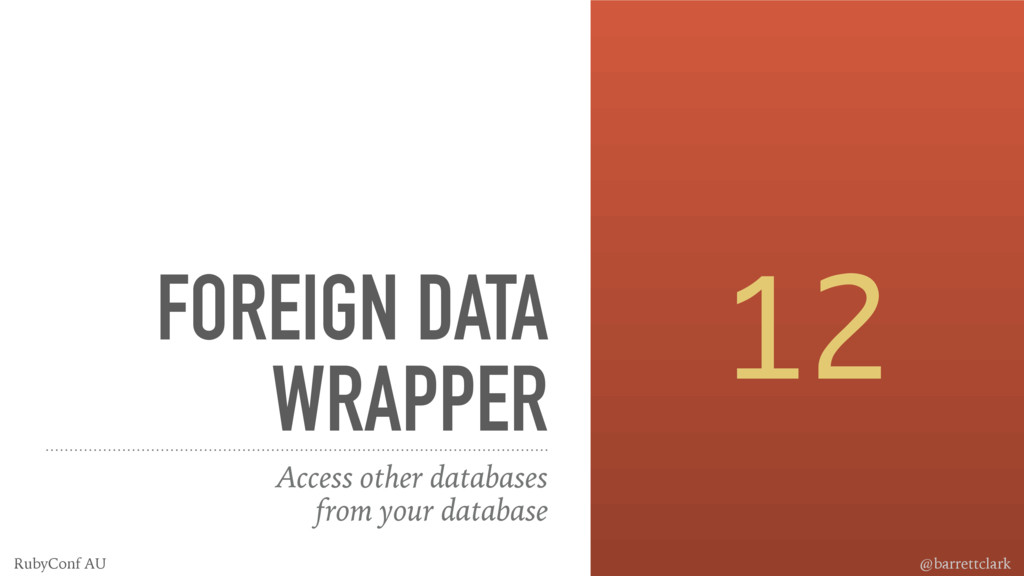 FOREIGN DATA WRAPPER Access other databases fro...