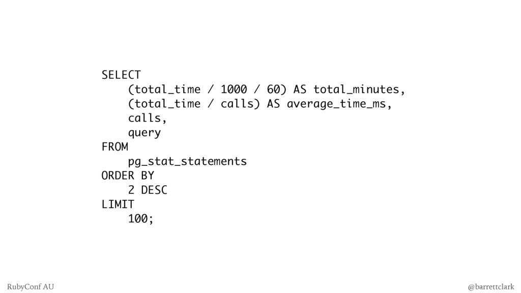 SELECT (total_time / 1000 / 60) AS total_minute...