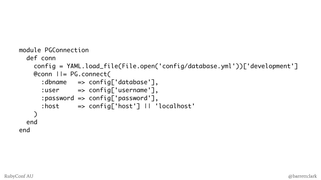 module PGConnection def conn config = YAML.load...