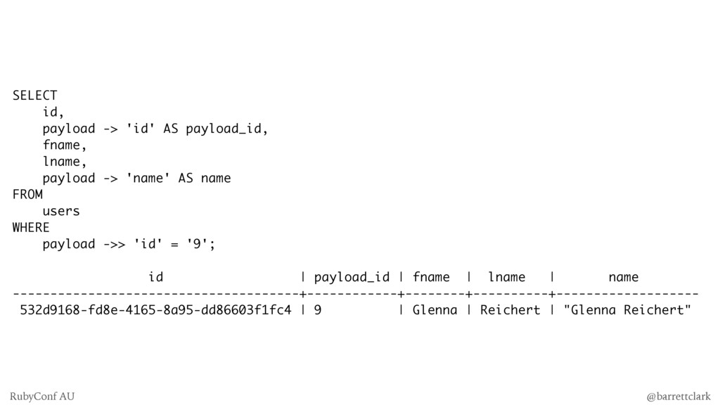 SELECT id, payload -> 'id' AS payload_id, fname...