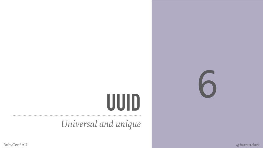 UUID Universal and unique 6 @barrettclark RubyC...