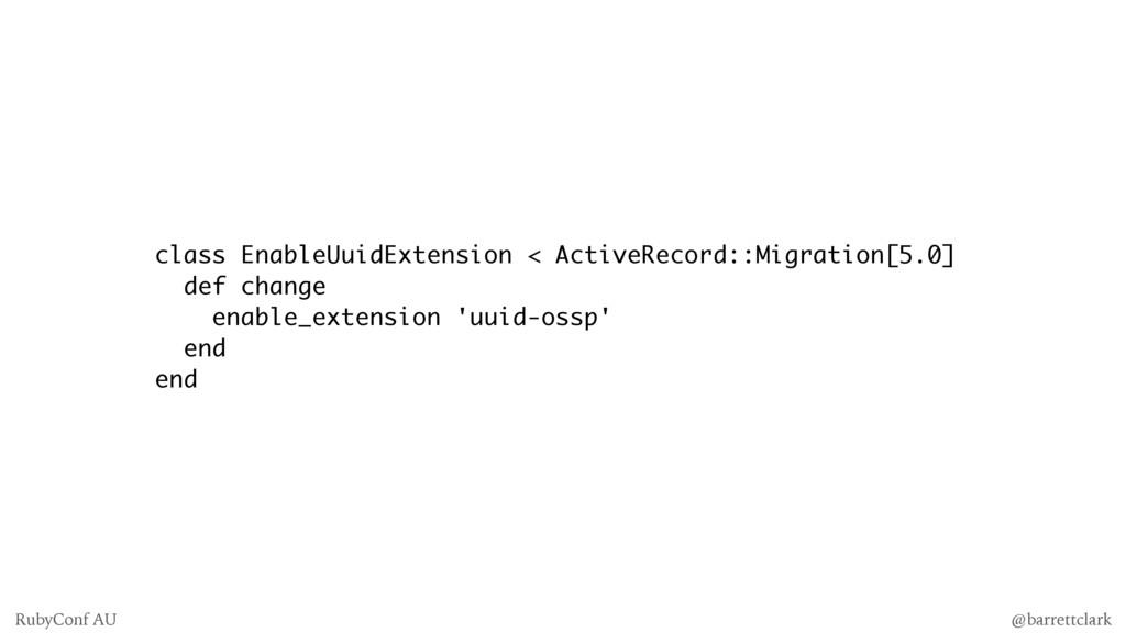 class EnableUuidExtension < ActiveRecord::Migra...