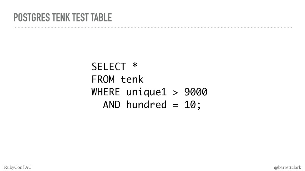 POSTGRES TENK TEST TABLE SELECT * FROM tenk WHE...