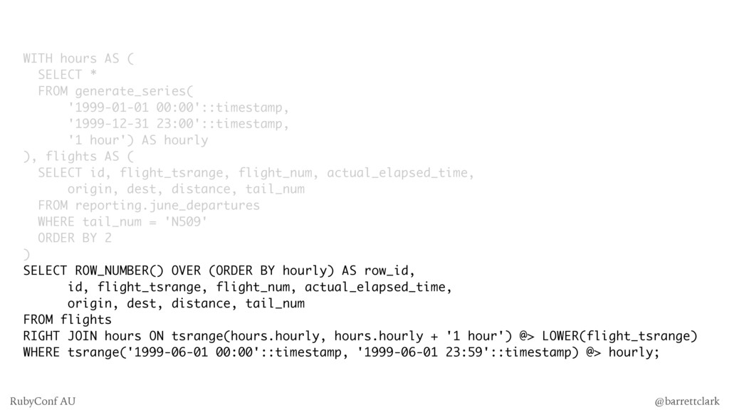 WITH hours AS ( SELECT * FROM generate_series( ...