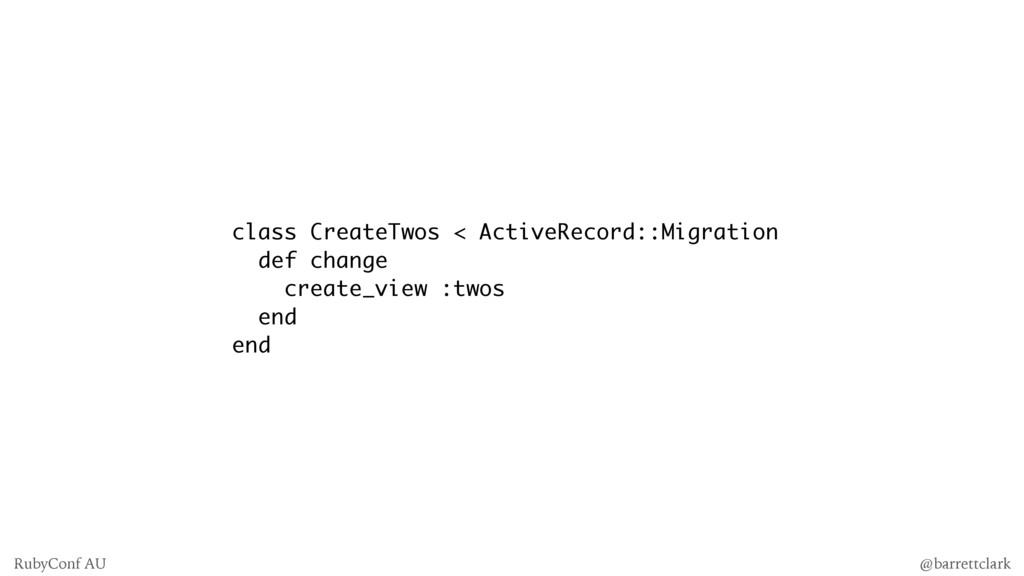 class CreateTwos < ActiveRecord::Migration def ...