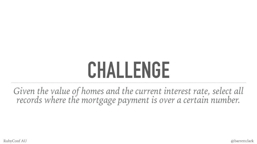 CHALLENGE Given the value of homes and the curr...