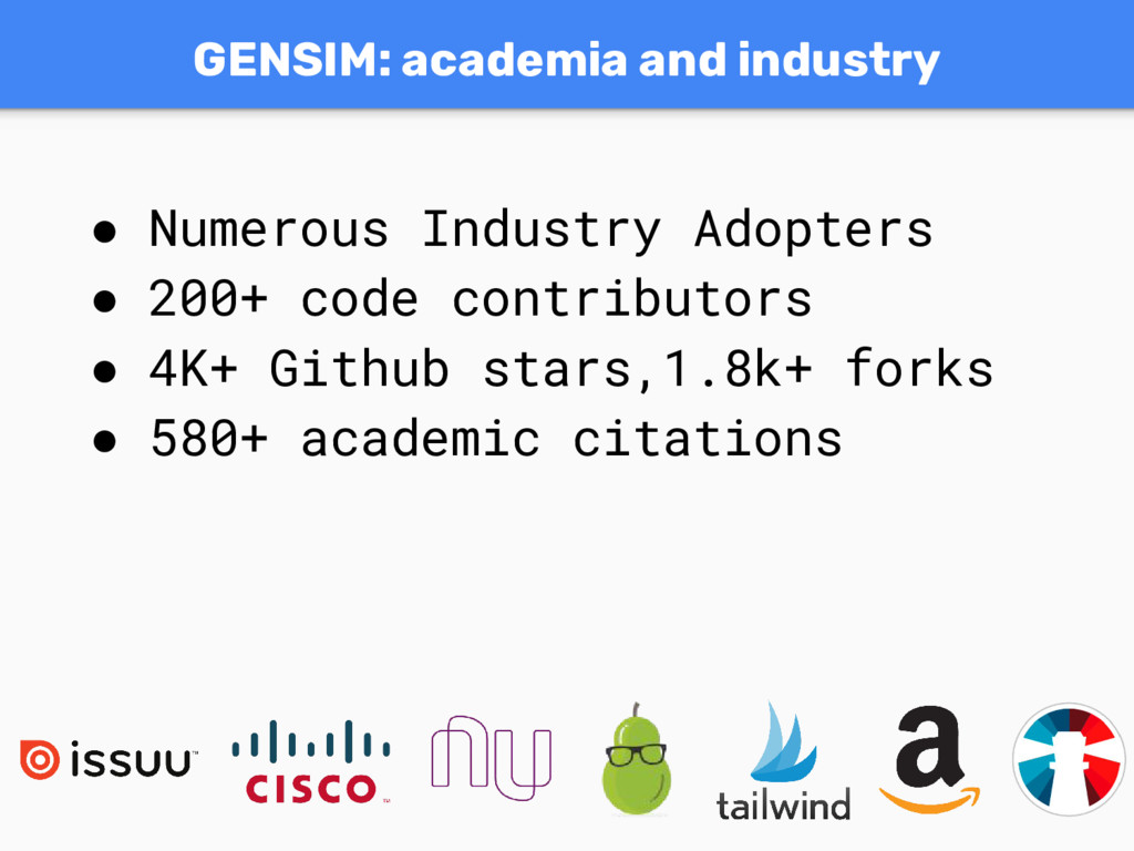 GENSIM: academia and industry ● Numerous Indust...