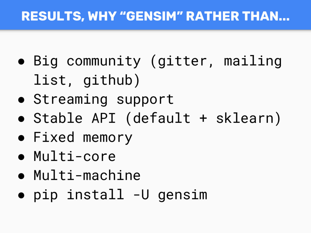 """RESULTS, WHY """"GENSIM"""" RATHER THAN... ● Big comm..."""