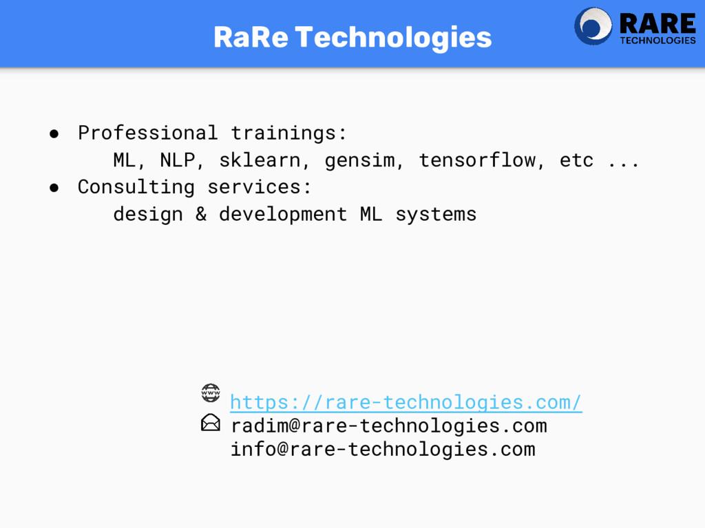 RaRe Technologies ● Professional trainings: ML,...