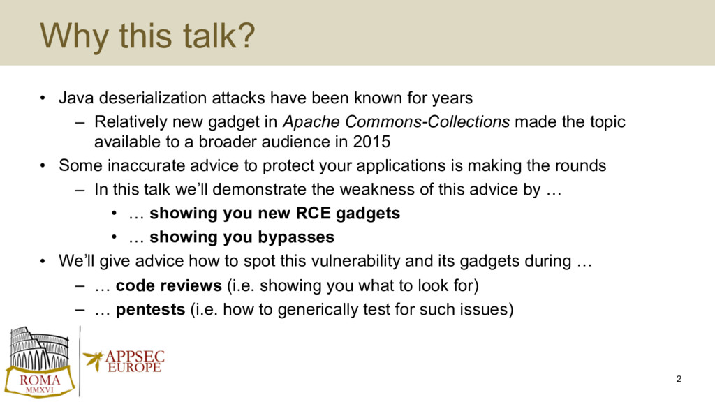 Why this talk? • Java deserialization attacks h...