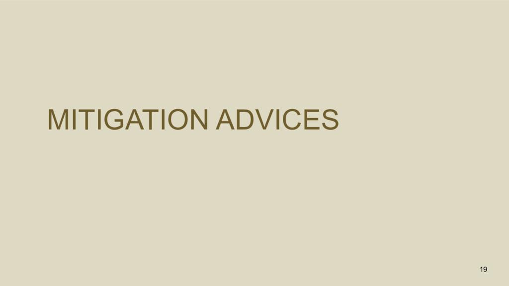 MITIGATION ADVICES 19