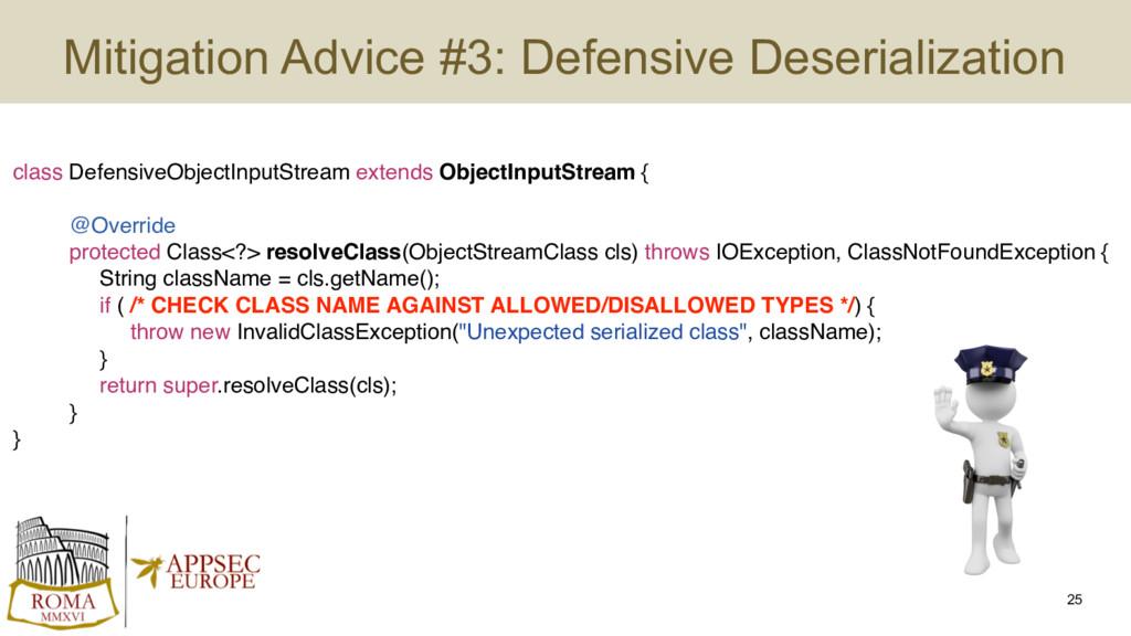 Mitigation Advice #3: Defensive Deserialization...