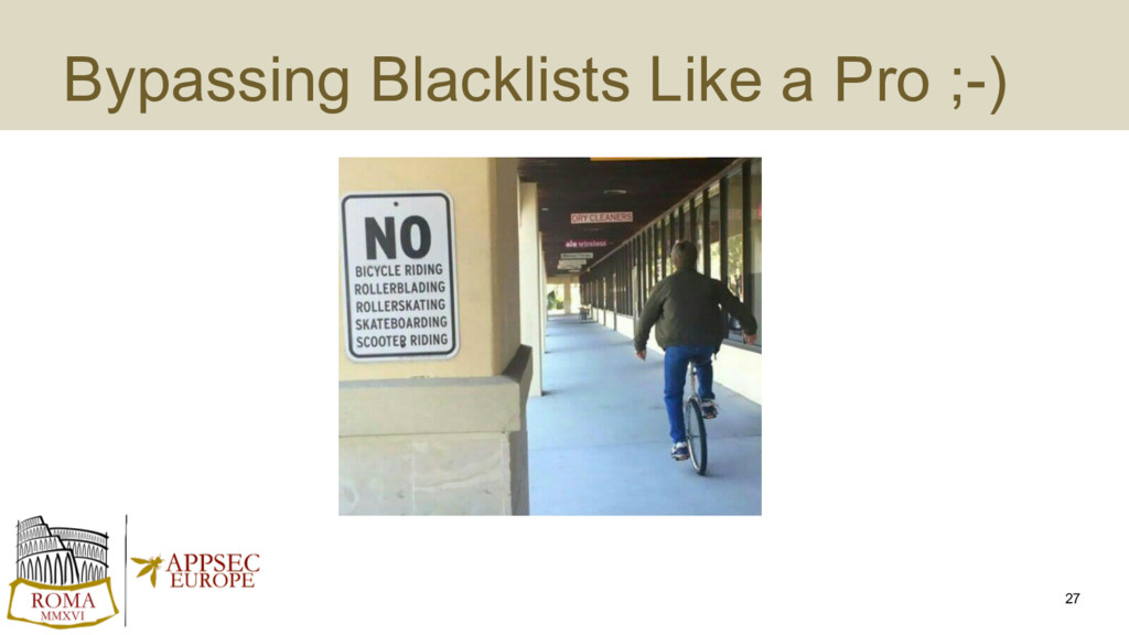 Bypassing Blacklists Like a Pro ;-) 27