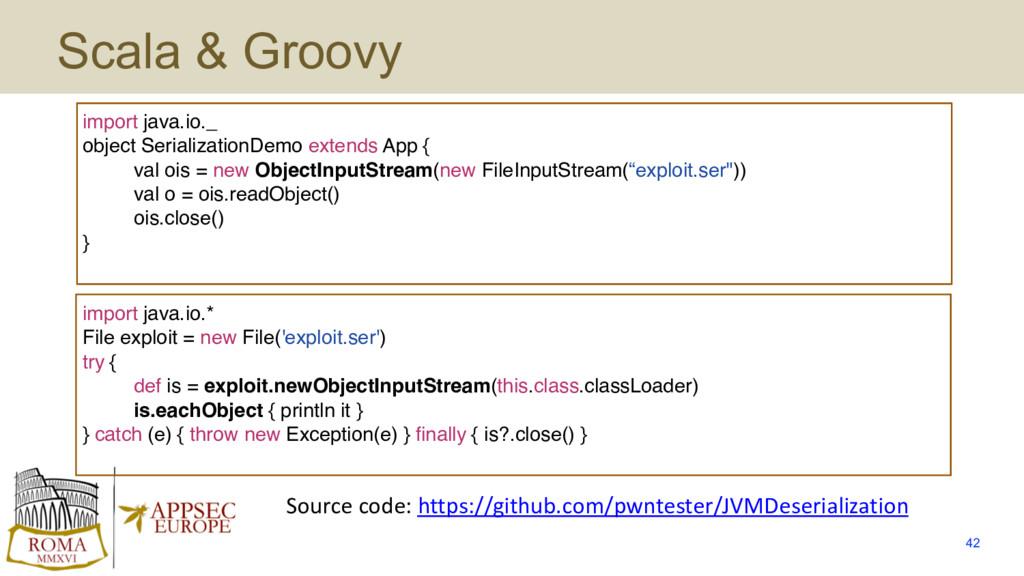 Scala & Groovy 42 import java.io._ object Seria...