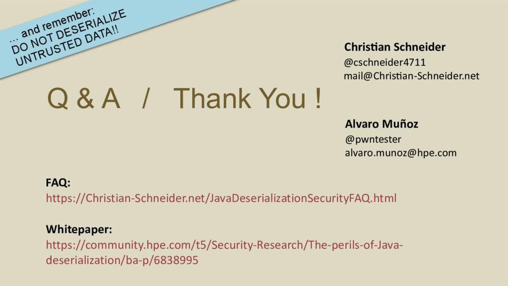 Q & A / Thank You ! Chris9an Schneider @cschnei...