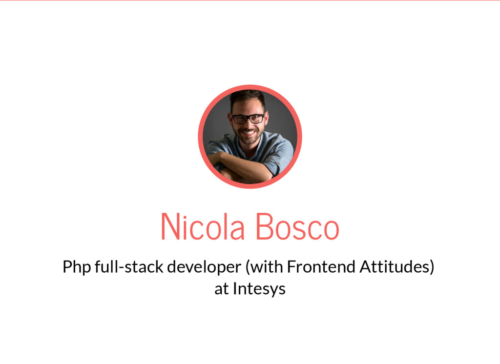 Nicola Bosco Php full-stack developer (with Fro...