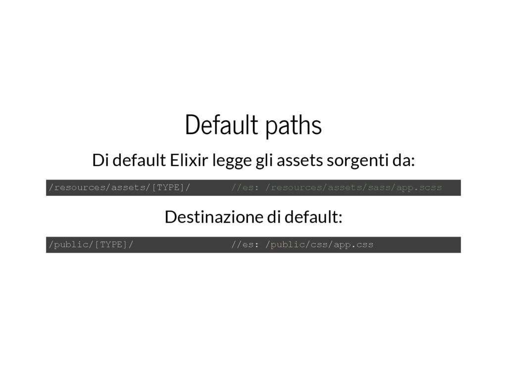 Destinazione di default: Default paths Di defau...