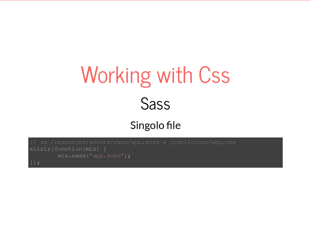 Working with Css Sass Singolo le // da /resourc...