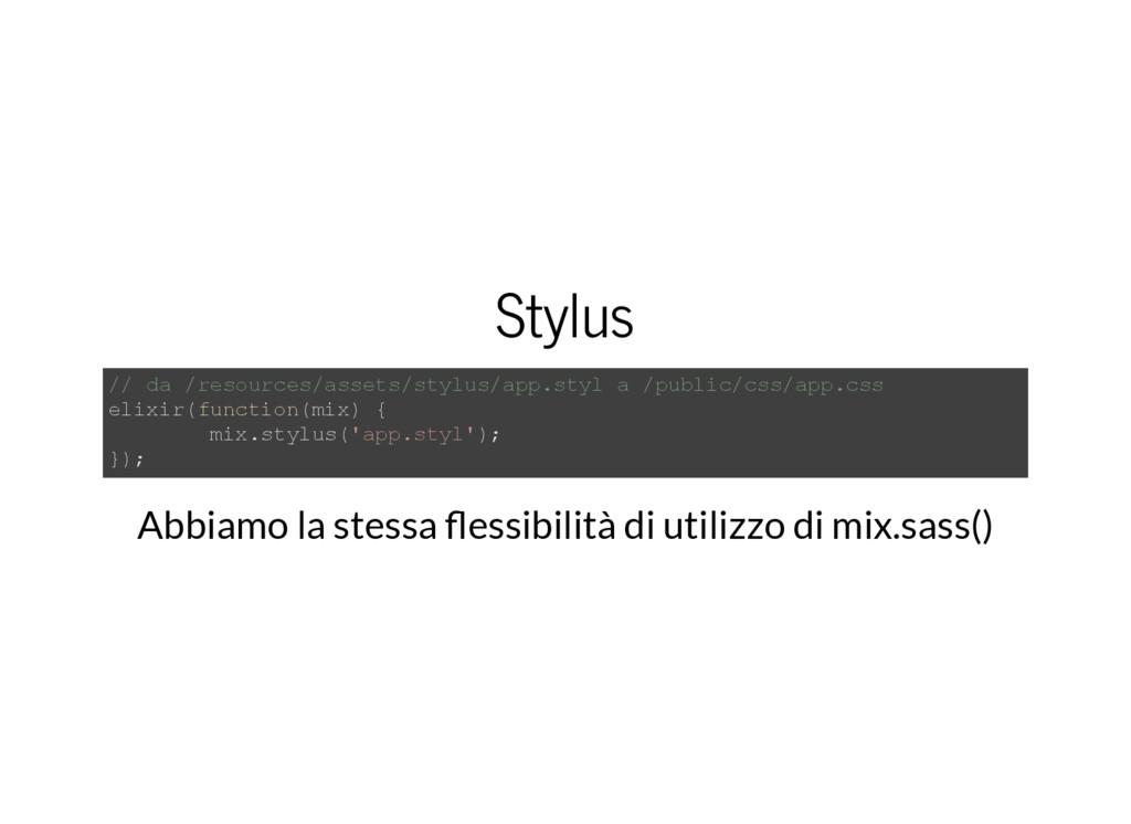Stylus // da /resources/assets/stylus/app.styl ...
