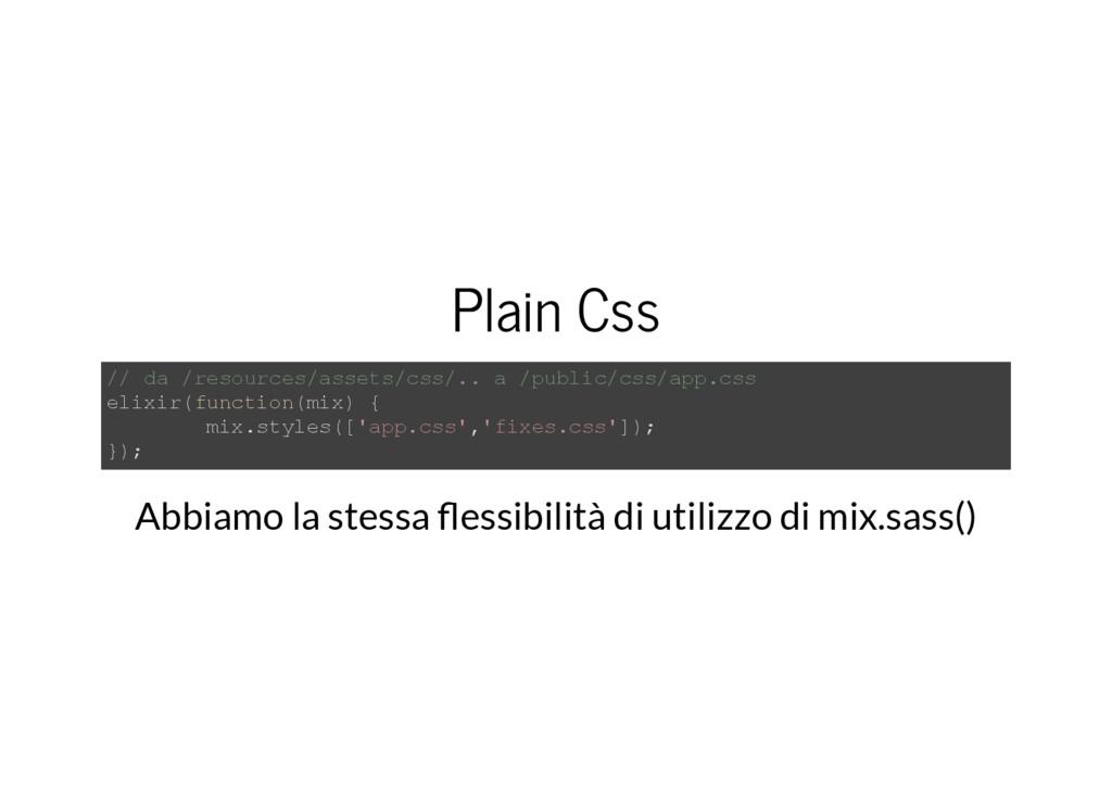 Plain Css // da /resources/assets/css/.. a /pub...
