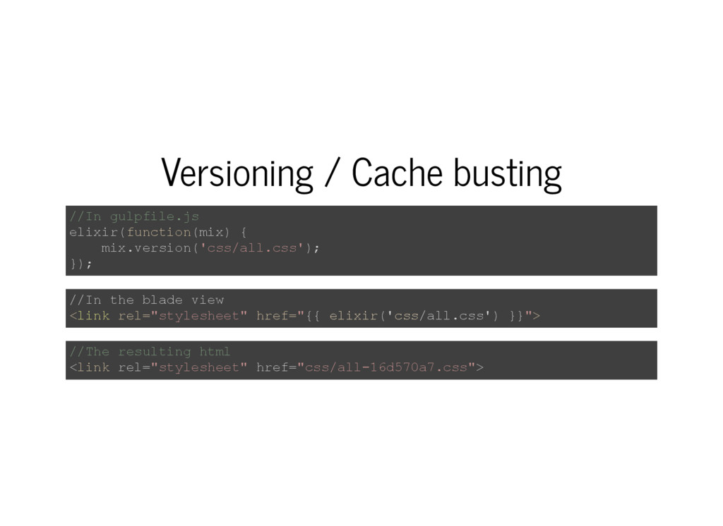 Versioning / Cache busting //In gulpfile.js eli...