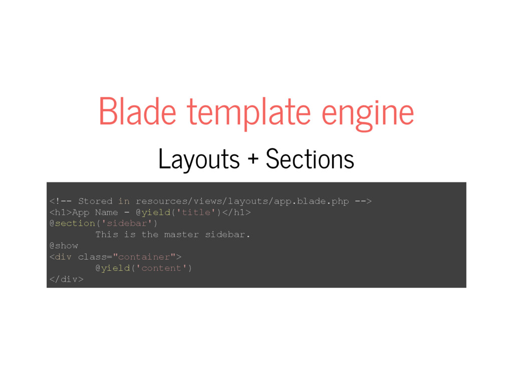 Blade template engine Layouts + Sections <!­­ S...