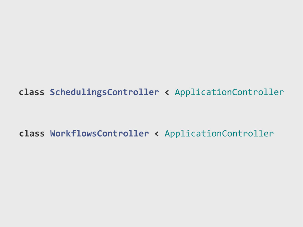 class)SchedulingsController)<)ApplicationContro...