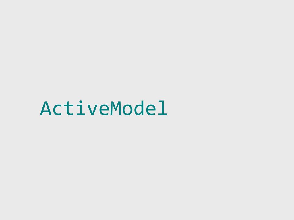 ActiveModel