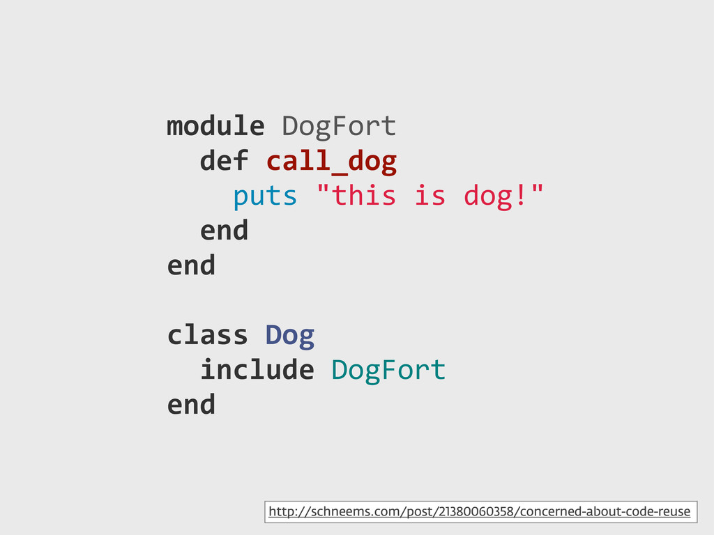 """module)DogFort ))def)call_dog ))))puts)""""this)is..."""