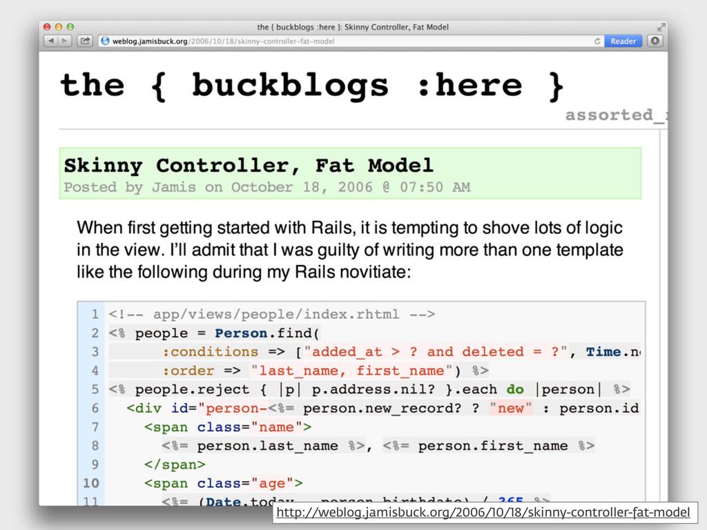 http://weblog.jamisbuck.org/2006/10/18/skinny-c...