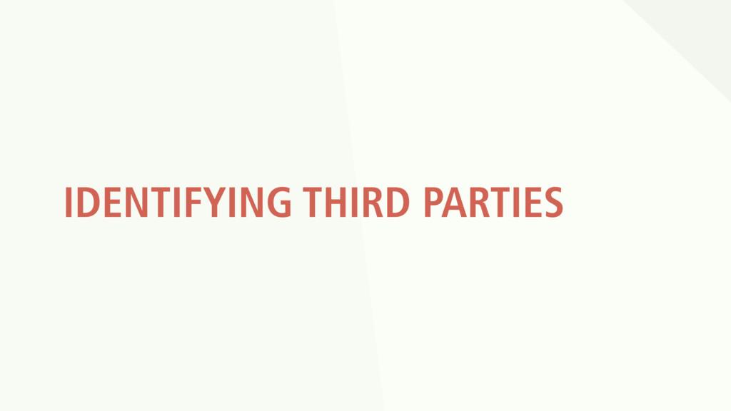 IDENTIFYING THIRD PARTIES