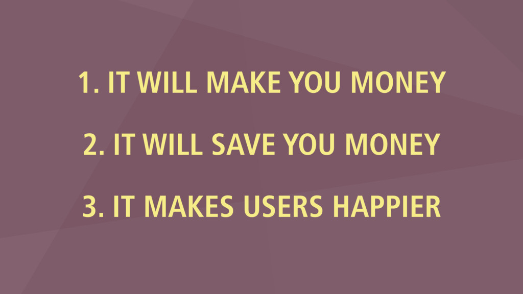 1. IT WILL MAKE YOU MONEY 2. IT WILL SAVE YOU M...