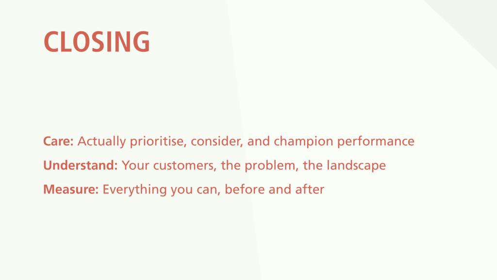 CLOSING Care: Actually prioritise, consider, an...