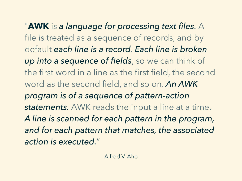 """Alfred V. Aho """"AWK is a language for processing..."""