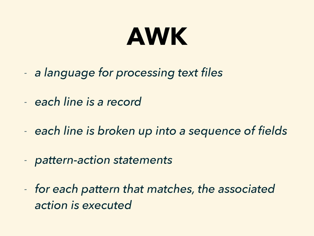 AWK - a language for processing text files - eac...