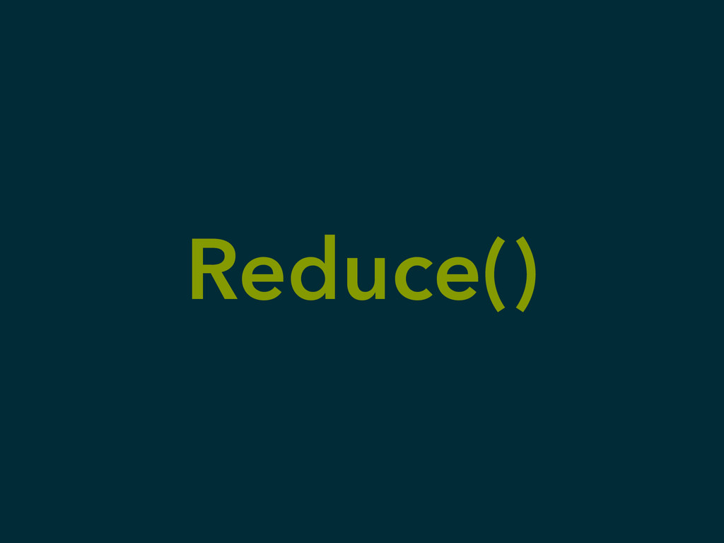 Reduce()