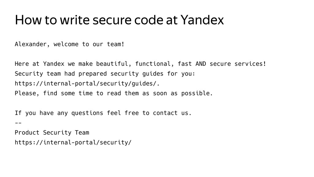 How to write secure code at Yandex Alexander, w...