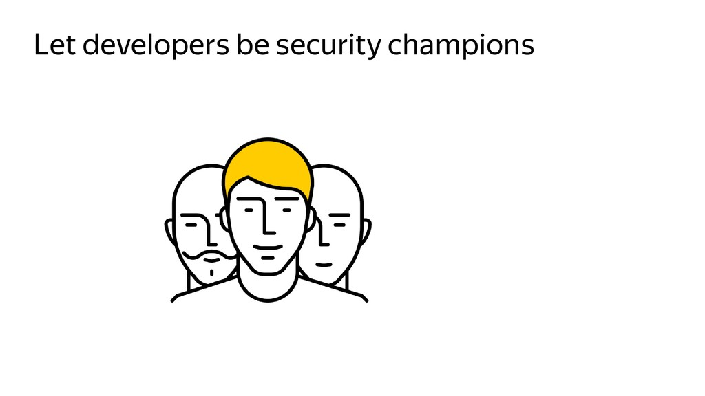 Let developers be security champions