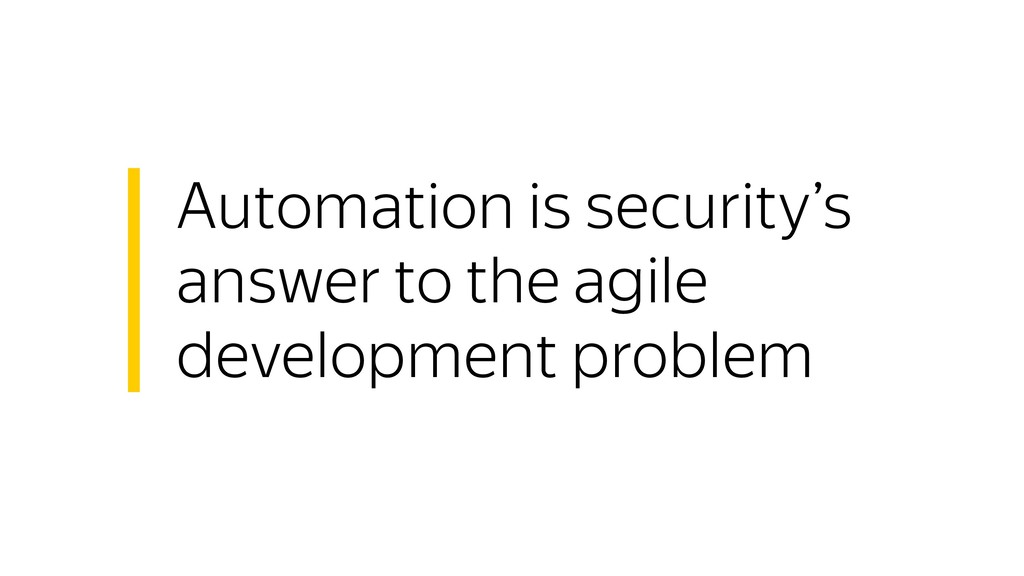 Automation is security's answer to the agile de...