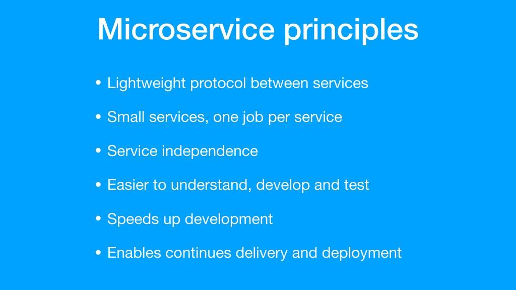 Microservice principles • Lightweight protocol ...