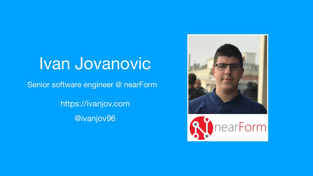 Ivan Jovanovic Senior software engineer @ nearF...