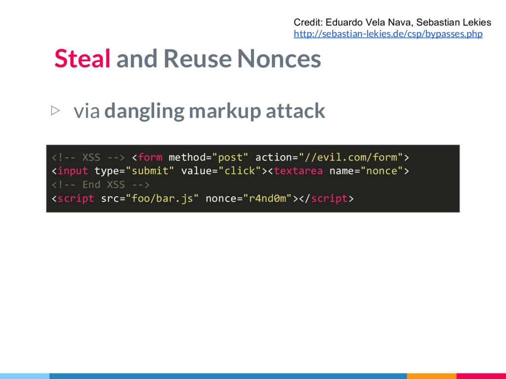 Steal and Reuse Nonces ▷ via dangling markup at...