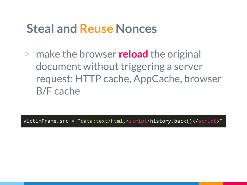 Steal and Reuse Nonces ▷ make the browser reloa...