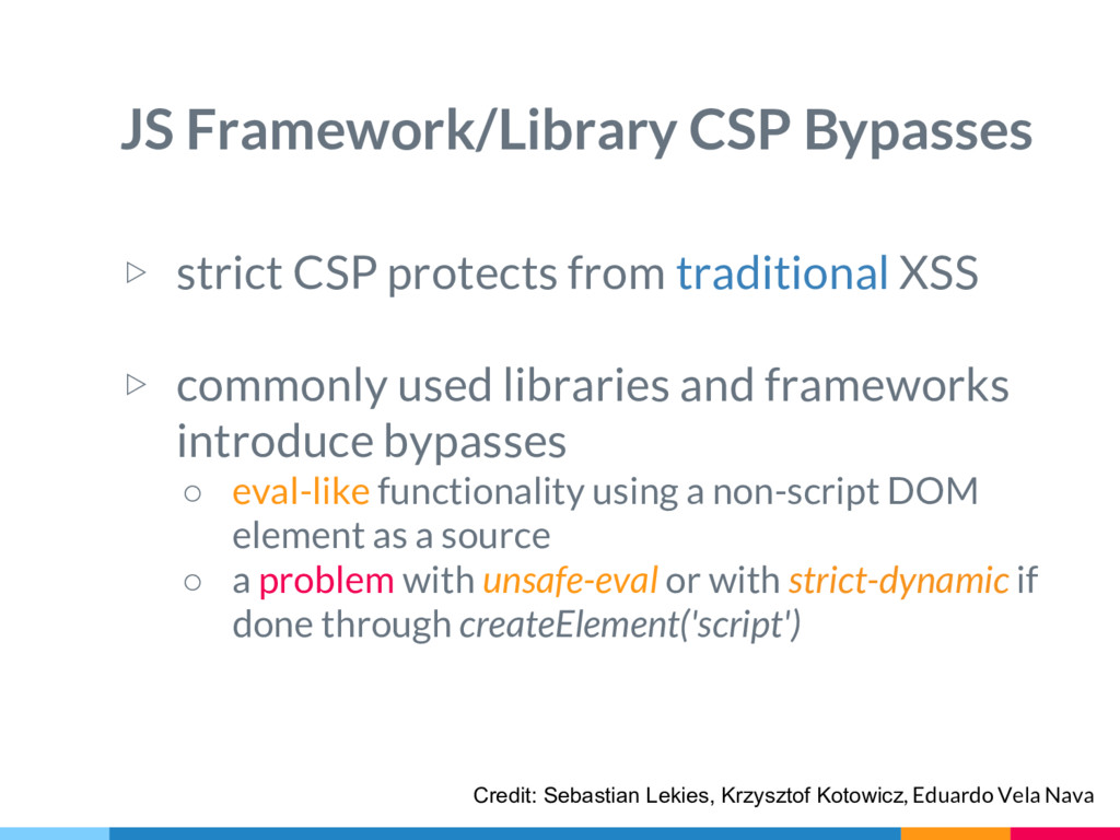 ▷ strict CSP protects from traditional XSS ▷ co...