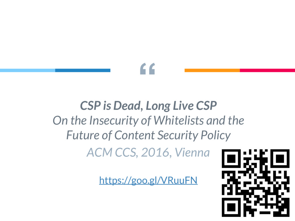 """ CSP is Dead, Long Live CSP On the Insecurity ..."