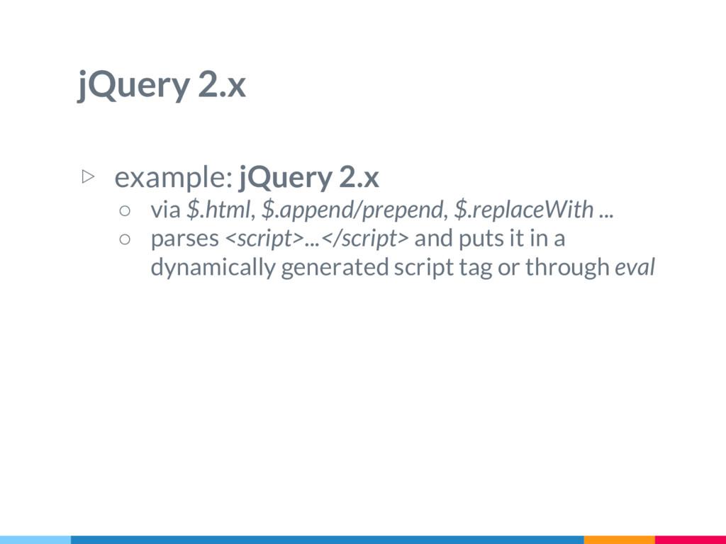 jQuery 2.x ▷ example: jQuery 2.x ○ via $.html, ...