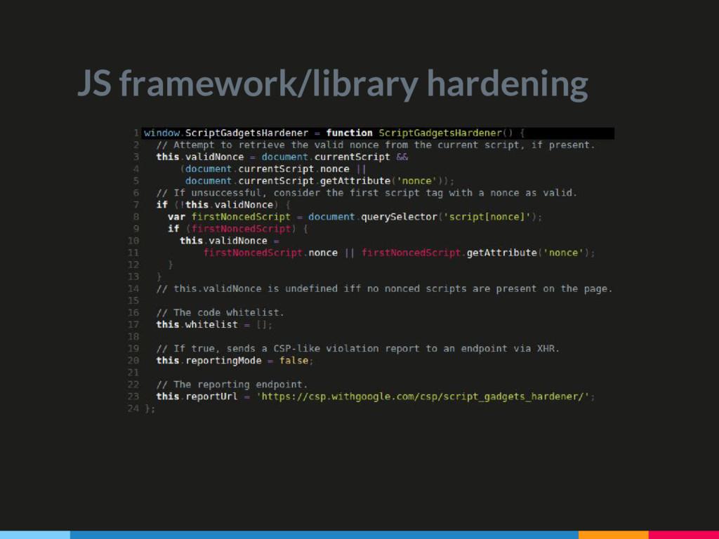 JS framework/library hardening