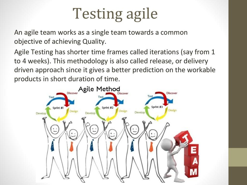 Testing agile An agile team works as a single t...