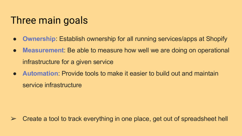 Three main goals ● Ownership: Establish ownersh...